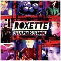 Roxette Charm School [cd Novo De Fabrica]