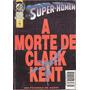 Super-homem - A Morte De Clark Kent - Junho De 1997 - Abril
