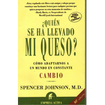 Quien Se Ha Llevado Mi Queso Spencer Johnson