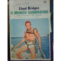 Livro O Mundo Submarino Lloyd Bridges