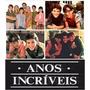 Anos Incríveis (dublado Em Português) 17 Dvds