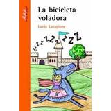 La Bicicleta Voladora De Lucia Laragione