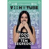 Todo Amor Tem Segredos Livro Vitória Moraes Viih Tube