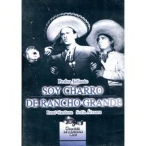 Dvd Soy Charro De Rancho Grande ( 1947 ) - Joaquin Pardave /