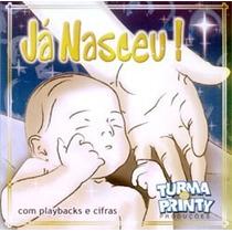 Cd Turma Do Printy - Já Nasceu (bônus Playback)