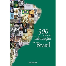 Livro 500 Anos De Educação No Brasil Cynthia Greive Veiga