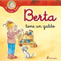 Berta Tiene Un Gatito (mi Amiga Berta); Liane S Envío Gratis