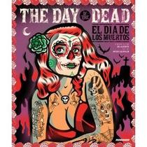 Libro The Day Of The Dead: El Dia De Los Muertos -diseño Art