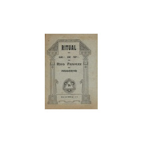 Rito Francês De 1909 - Ritual Do Grau De Aprendiz Maçom