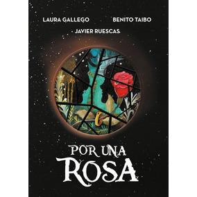 Libro Por Una Rosa Javier Ruescas Laura Gallego Benito Taibo
