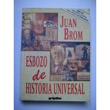 Esbozo De Historia Universal - Juan Brom - 1997