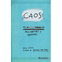 Caos. Manual De Accidentes Y Errores - Keri Smith - Nuevo