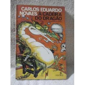 A Cadeira Do Dragão - Carlos Eduardo Novaes