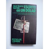 Escrito En Un Dólar - Raúl Guerra Garrido - 1982