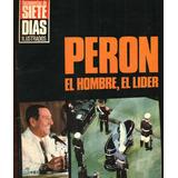 Juan Domingo Peron El Hombre El Lider Documento Siete Dias