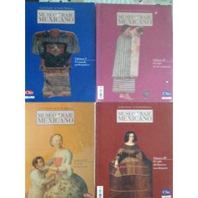 Revistas Museo Del Traje Mexicano. Volumen I Al Iv.