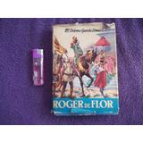 Roger De Flor Maria Dolores Garcia Lomas Leer Comentarios