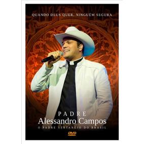 Dvd Padre Alessandro Campos:quando Deus Quer, Ninguém Segura