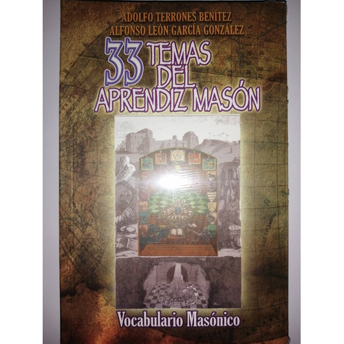 33 Temas Del Aprendizaje Masón/ Adolfo Terrones Y Alfonso L.