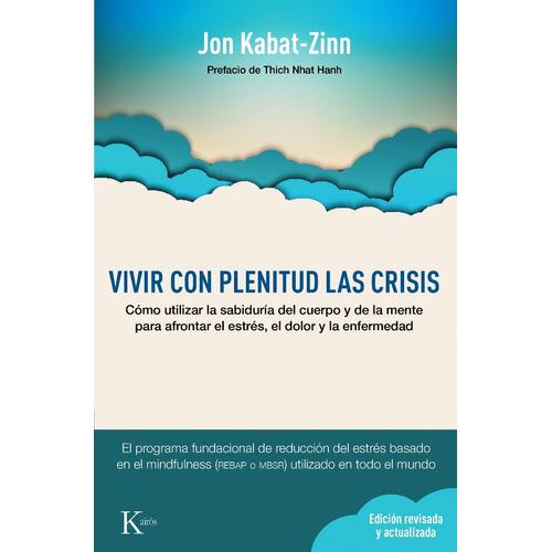 Vivir Con Plenitud Las Crisis . Nueva Edicion Revisada Y Act