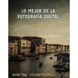 Lo Mejor De La Fotografía Digital (en Papel) Scott Kelby