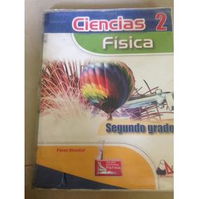 Libro Ciencia 2 De Física De Segundo Grado Mas Info...