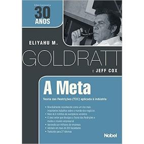A Meta Teoria Das Restrições Aplicada À Indústria Jeff Cox