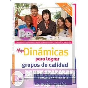 Mis Dinámicas Para Logar Grupos De Calidad 1 Vol Gil