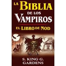 Biblia De Los Vampiros: El Libro De Nod S King G Gardens Dhl