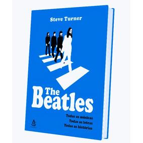 The Beatles Livro Todas Músicas, Letras E Todas As Histórias