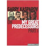 Garry Kasparov On My Great Predecessors, Part 1 Hardcover