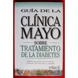 Guía De La Clínica Mayo Sobre Tratamiento De Diabetes