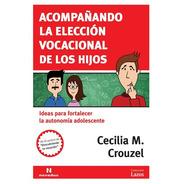 Acompañando La Elección Vocacional De Los Hijos (ne)