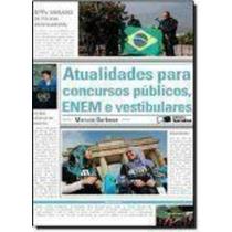 Atualidades Para Concursos Publicos, Enem E Vestibulares