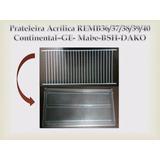 Prateleira Refrigerador Continental,dako,bocsh,mabe Remb36