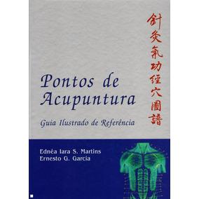 Pontos De Acupuntura - Guia Ilustrado De Referência (ebook)