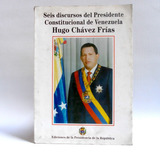 6 Discursos Del Presidente Hugo Chávez Frías