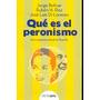 Qué Es El Peronismo - Jorge Bolívar - Rubén Ríos - José Luis