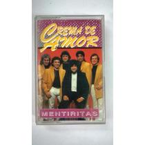 Crema De Amor Mentiritas, Casset