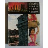 Mexico Perfil De Una Nacion Libro Ilustrado Turismo Inegi