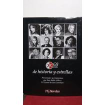 Libro 60 Años De Historia Y Estrellas Tv Y Novelas