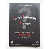 Todos Tenemos Tiempo, El Tiempo Libre En El Siglo 21, Moreno