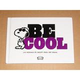 Snoopy Be Cool Libro Frases Pensamientos Máximas De Snoopy
