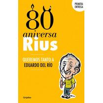 Libro 80 Aniversarius Eduardo Del Rio Rius