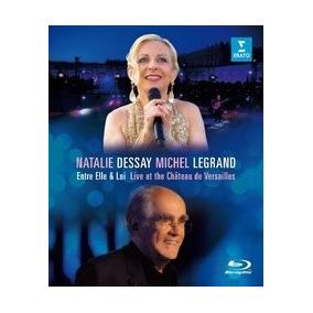 Natalie Dessay & Michel Legrand - Entre Elle & Lui - Blu Ray