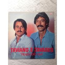 Lp - Taviano E Tavares - Prato Do Dia Ótimo Disco!!