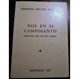 Herminio Héctor Rondano. Noé En El Camposanto. Dedicado