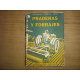 Praderas Y Forrajes. Alimentación Del Ganado. C. M. Uzal.