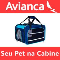 Bolsa Transporte Pet Cabine Avianca Cão Frete Grátis 12x