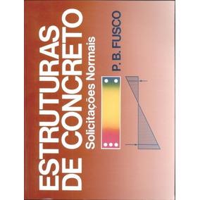 Estruturas De Concreto: Solicitações Normais - Fusco (ebook)